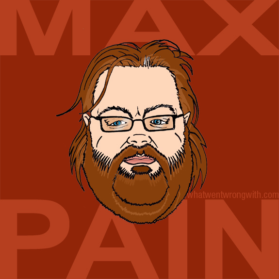 "Caricature of director John Moore with text ""Max Pain"" as parody of film title ""Max Payne"". By whatwentwrongwith.com"