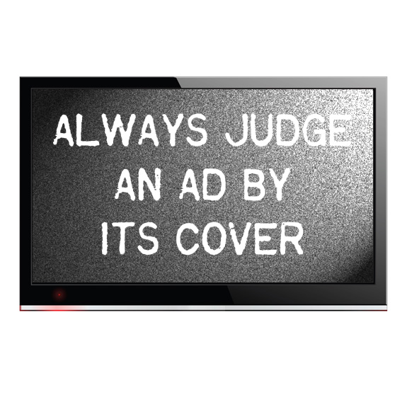 "An image of a television displaying the text ""Always Judge An Ad By Its Cover"""