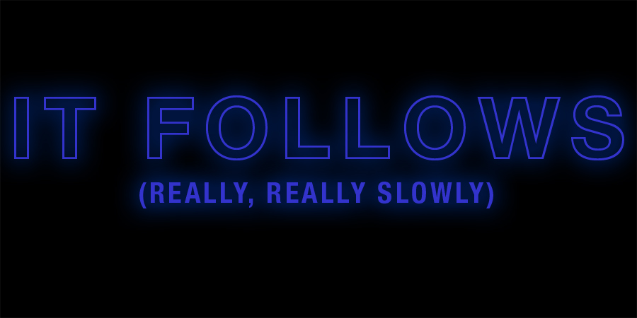 "What Went Wrong With... ""It Follows""? A review by whatwentwrongwith.com"