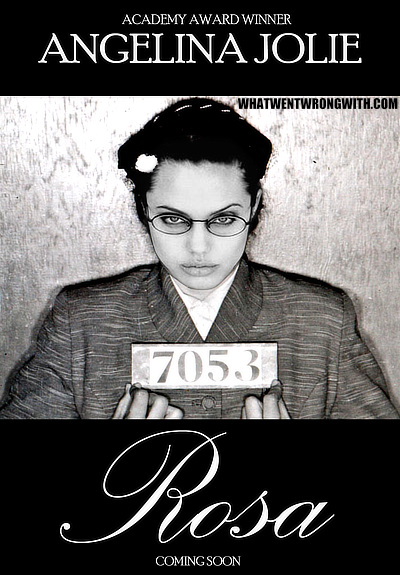 A parody movie poster with Rosa Parks being played by Angelina Jolie to illustrate the practice of whitewashing film roles in Hollywood. By whatwentwrongwith.com