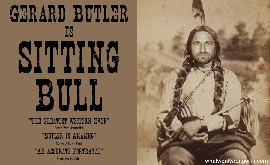 What Went Wrong With... Whitewashing Roles? A parody movie poster featuring Gerard Butler as Sitting Bull