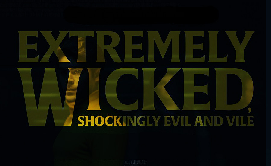 What Went Wrong With… Extremely Wicked, Shockingly Evil And Vile?