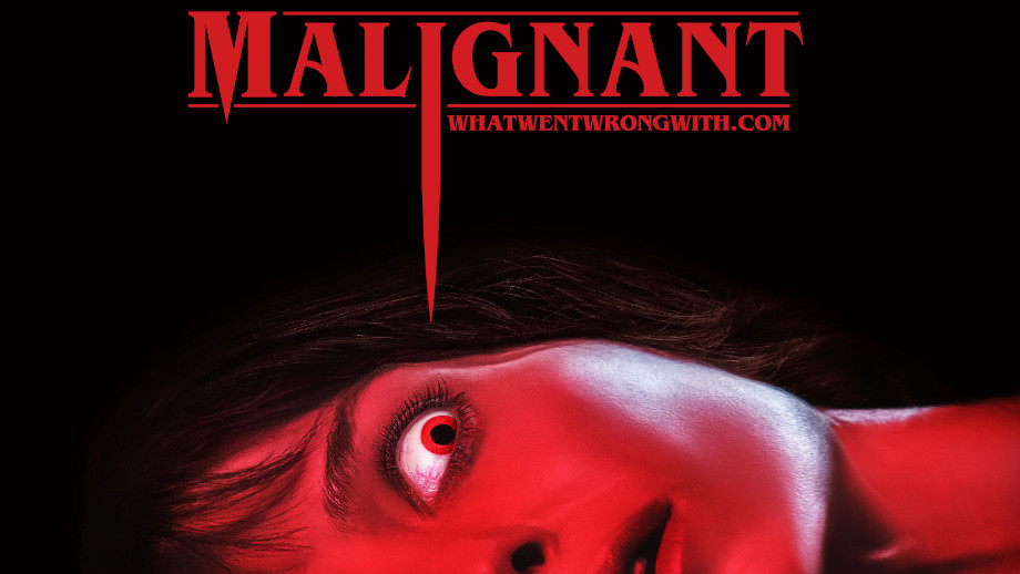 What Went Wrong With… Malignant (2021)?